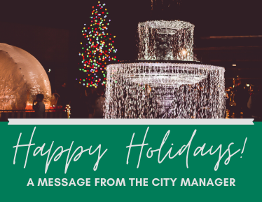 Happy Holidays - A Message From the City Manager