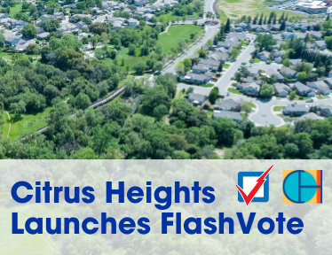 Aerial picture of the City of Citrus Heights with text that says: Citrus Heights Launches FlashVote