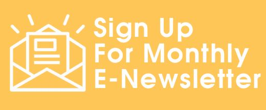 Sign Up for Monthly E-Newsletter Button